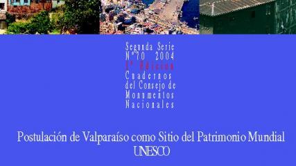 Imagen de CMN N° 70: Postulación de Valparaíso como Sitio del Patrimonio Mundial UNESCO