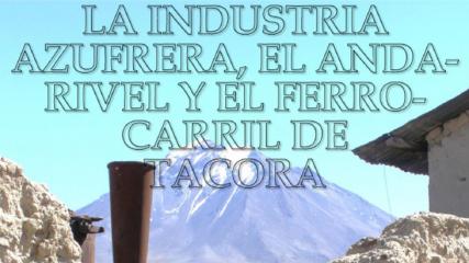 Artículo La industria azufrera, el andarivel y el ferrocarril de Tacora