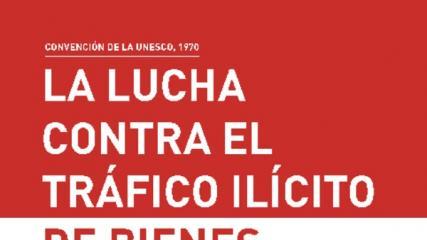 Imagen de Convención de la Unesco:  La lucha contra el tráfico ilícito de bienes culturales