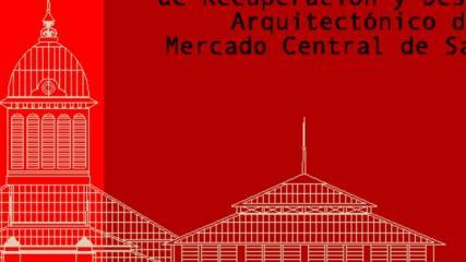 Imagen de CMN N° 69: Plan Rector de Recuperación y Desarrollo Arquitectónico del Mercado Central de Santiago