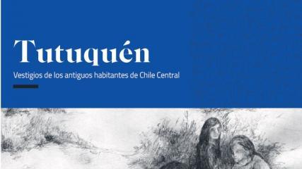 Imagen de Tutuquén - Vestigios de los antiguos habitantes de Chile Central