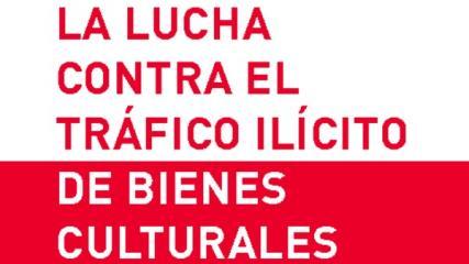 Imagen de La Lucha Contra El Tráfico Ilícito de Bienes Culturales